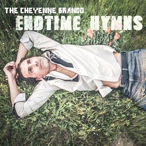 The Cheyenne Brando, 'Endtime Hymns