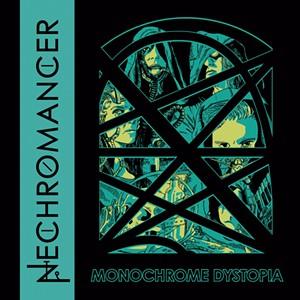 NECHROMANCER, MONOCHROME DYSTOPIA