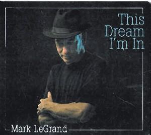 Mark LeGrand, This Dream I'm In