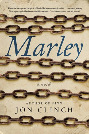 Marley by Jon Clinch, Atria Books, 304 pages. $27.