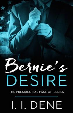 Bernie's Desire by I.I. Dene