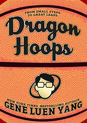 'Dragon Hoops' by Gene Luen Yang