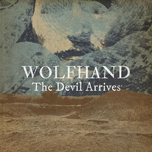Wolfhand, The Devil Arrives