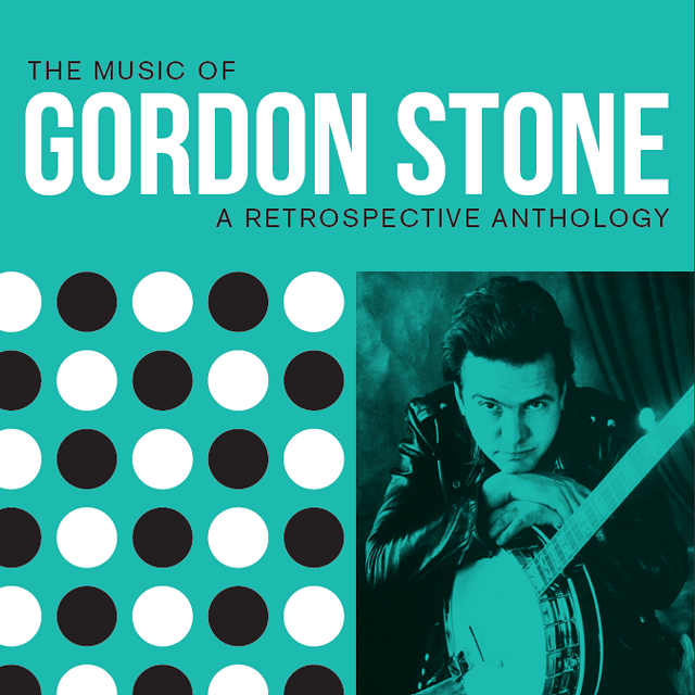 'The Music of Gordon Stone: A Retrospective Anthology' - COURTESY OF GORDON STONE