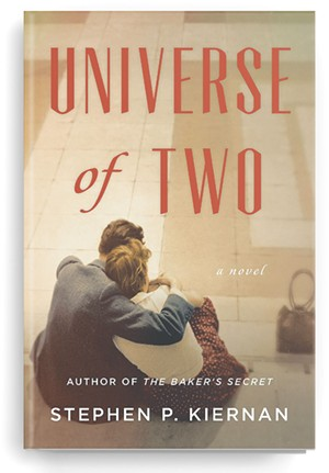Universe of Two, by Stephen P. Kiernan, William Morrow, 448 pages. $27.99 - COURTESY