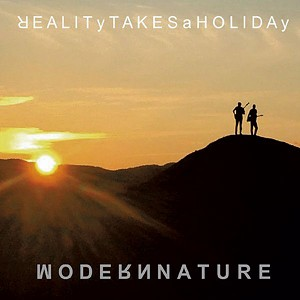 Modern Nature, Reality Takes a Holiday - COURTESY