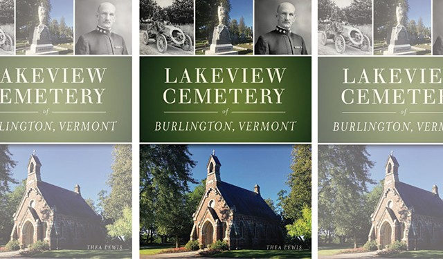 'Lakeview Cemetery of Burlington, Vermont' by Thea Lewis - COURTESY OF ARCADIA PUBLISHING