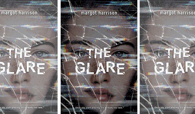 The Glare, by Margot Harrison, Little, Brown, 336 pages. $17.99. - COURTESY