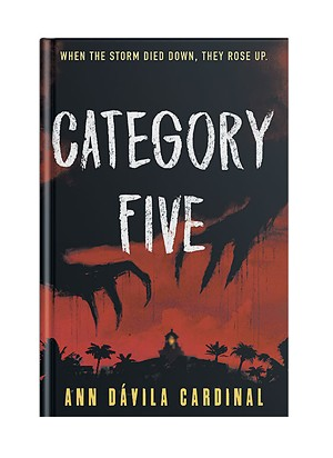 Category Five by Ann Dávila Cardinal, Tor Teen, 240 pages. $17.99 - COURTESY