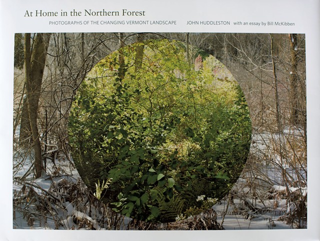At Home in the Northern Forest: Photographs of the Changing Vermont Landscape by John Huddleston, George F. Thompson Publishing, 168 pages. $45. - COURTESY