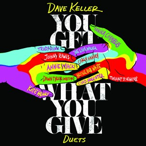 Dave Keller, You Get What You Give - COURTESY