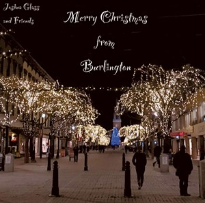Joshua Glass and Friends, Merry Christmas From Burlington - COURTESY