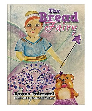 The Bread Fairy by Dawna Pederzani - COURTESY OF DAWNA PEDERZANI