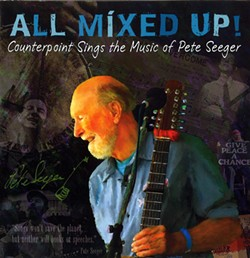 Counterpoint, All Mixed Up! Counterpoint Sings the Music of Pete Seeger