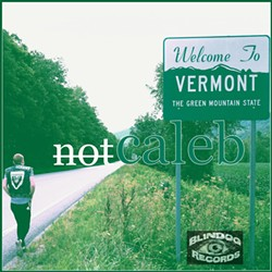 Not Caleb, Welcome to Vermont