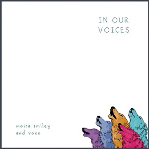 Moira Smiley and VOCO, In Our Voices - COURTESY