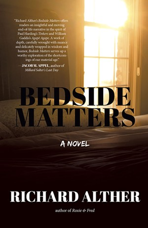 Bedside Matters, Richard Alther, Rare Bird Book, 280 pages, $26. - COURTESY