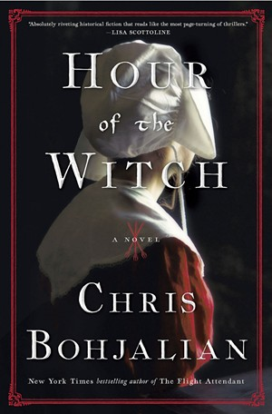 Hour of the Witch by Chris Bohjalian, Doubleday, 416 pages. $28.95. - COURTESY