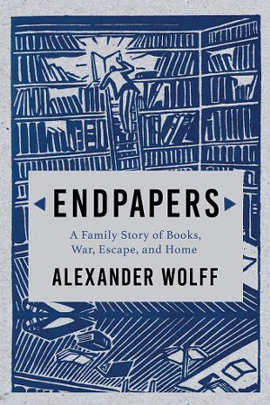 Endpapers: A Family Story of Books, War, Escape and Home by Alexander Wolff, Atlantic Monthly Press, 336 pages, $28. - COURTESY