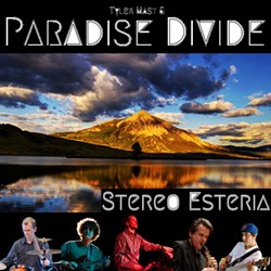 Tyler Mast & Paradise Divide, Stereo Esteria