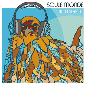 Soule Monde, Mimi Digs It - COURTESY