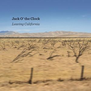 Jack O' the Clock, Leaving California - COURTESY