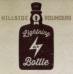Hillside Rounders, Lightning in a Bottle