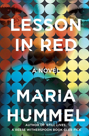 Lesson in Red by Maria Hummel, Counterpoint Press, 320 pages. $27. - COURTESY