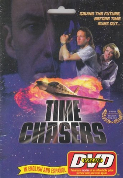 DVD art for Time Chasers. - EDGEWOOD STUDIOS