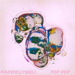 Maxwellywell, POP POP