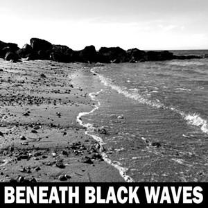 Beneath Black Waves, s/t - COURTESY