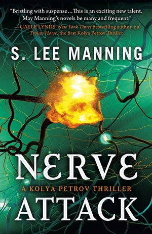 Nerve Attack by S. Lee Manning, Encircle Publications, 370 pages. $18.99. - COURTESY
