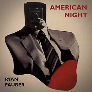 Ryan Fauber, American Night - COURTESY