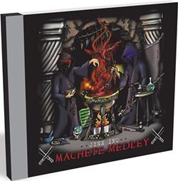 Jynx Inc, Machete Medley
