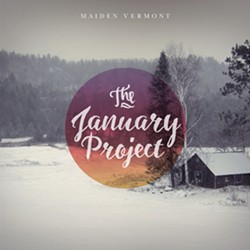 Maiden Vermont, The January Project