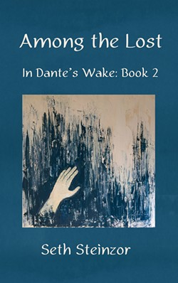 Among the Lost: In Dante's Wake Book 2 by Seth Steinzor, Fomite Press, 240 pages. $15.