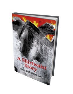 A Shirtwaist Story by Delia Robinson, Fomite Press, 158 pages. $25.