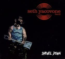 Seth Yacovone Band, Shovel Down