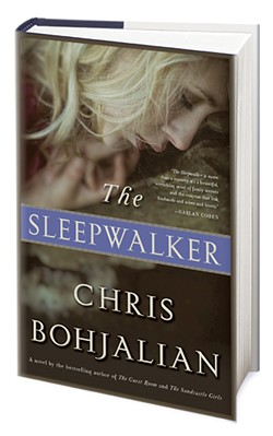The Sleepwalker by Chris Bohjalian, Doubleday, 304 pages. $26.95.