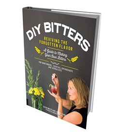 DIY Bitters: Reviving the Forgotten Flavor — A Guide to Making Your Own Bitters for Bartenders, Cocktail Enthusiasts, Herbalists, and More by Guido Masé and Jovial King, 208 pages, Fair Winds Press. $24.99.
