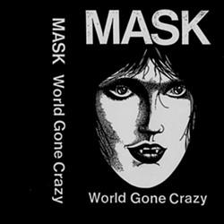 Mask, World Gone Crazy