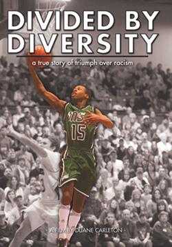 'Divided by Diversity' film poster - COURTESY OF DUANE CARLETON