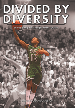 'Divided by Diversity' film poster - COURTESY OF DUANE CARLETON