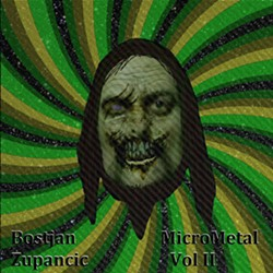Bostjan Zupancic, MicroMetal Volume II