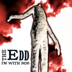 The Edd, I'm With Bob