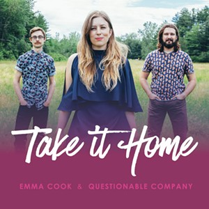Emma Cook & Questionable Company, Take It Home