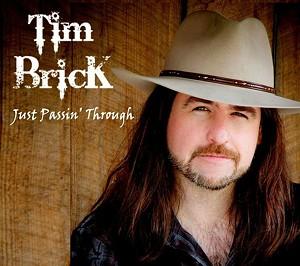 Tim Brick, Just Passin' Through