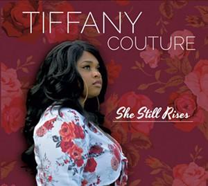 Tiffany Couture, She Still Rises