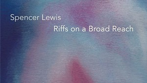 Album Review: Spencer Lewis, 'Riffs on a Broad Reach'