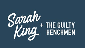 Sarah King and the Guilty Henchmen, 'What Happened Last Night'